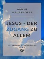 Jesus – Der Zugang zu allem