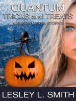 Quantum Tricks and Treats