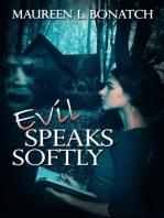 Evil Speaks Softly