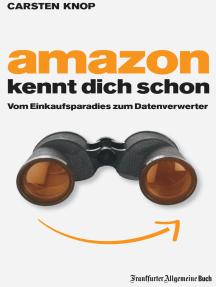 Amazon kennt Dich schon: Vom Einkaufsparadies zum Datenverwerter