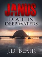 Janus Death in Deep Waters