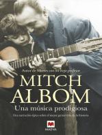Una música prodigiosa: Una novela inspirada en uno de los mejores guitarristas de la historia