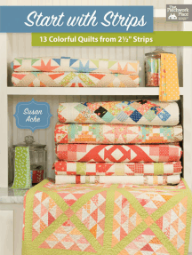 """Start with Strips: 13 Colorful Quilts from 2-1/2"""" Strips"""