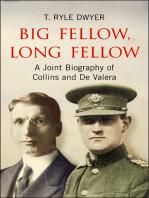 Big Fellow, Long Fellow. A Joint Biography of Collins and De Valera