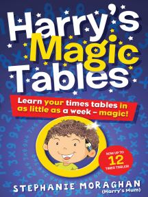 Harry's Magic Tables: Learn your times tables in as little as a week – magic! Now up to 12 x Times Tables