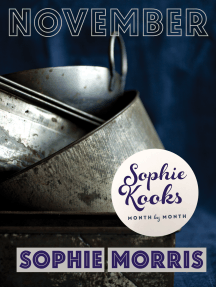 Sophie Kooks Month by Month: November: Quick and Easy Feelgood Seasonal Food for November from Kooky Dough's Sophie Morris
