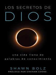 Los Secretos De Dios: Una Vida Llena De Palabras De Conocimiento