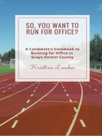 So, You Want to Run for Office? A Candidate's Cookbook to Running for Office In Grays Harbor County