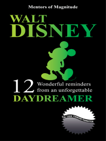 Walt Disney: 12 Wonderful Reminders From An Unforgettable Daydreamer