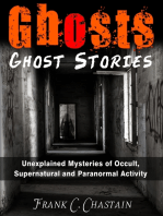 Ghosts - Ghost Stories Unexplained Mysteries of Occult, Supernatural and Paranormal Activity