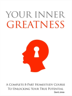 Your Inner Greatness - A Complete 8-Part Home Study Course to Unlocking Your True Potential