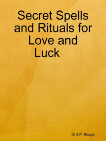 Secret Spells and Rituals for Love and Luck