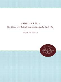 Union in Peril: The Crisis over British Intervention in the Civil War