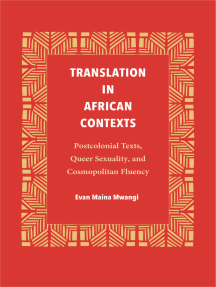 Translation in African Contexts: Postcolonial Texts, Queer Sexuality, and Cosmopolitan Fluency