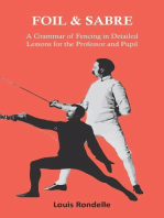Foil and Sabre - A Grammar of Fencing in Detailed Lessons for the Professor and Pupil
