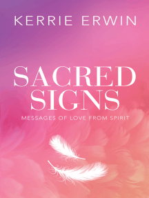 Sacred Signs: Messages of Love from Spirit