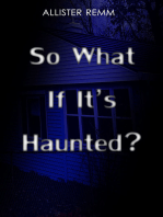So What If It's Haunted?
