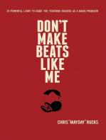 Don't Make Beats Like Me