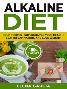 Alkaline Diet: Soup Recipes: Supercharge Your Health, Beat Inflammation, and Lose Weight!: Alkaline Diet, Clean Eating, #1