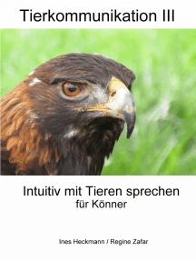 Tierkommunikation III