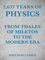 2,637 Years of Physics from Thales of Miletos to the Modern Era