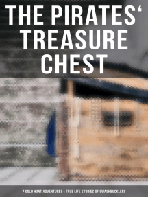 The Pirates' Treasure Chest (7 Gold Hunt Adventures & True Life Stories of Swashbucklers): The Gold-Bug, The Book of Buried Treasure, Treasure Island, The Pirate of Panama…