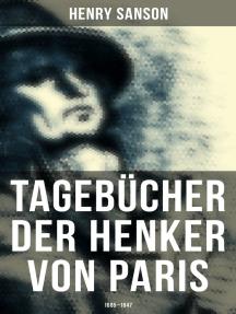 Tagebücher der Henker von Paris (1685 - 1847): Der Scharfrichter der Französischen Revolution