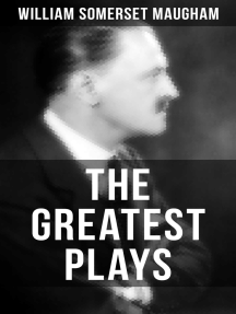 The Greatest Plays of William Somerset Maugham: A Man of Honour, Lady Frederick, The Explorer, The Circle, Caesar's Wife and East of Suez