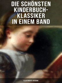 Die schönsten Kinderbuch-Klassiker in einem Band (Illustrierte Ausgabe): Nils Holgersson, Huckleberry Finn, Die Reise zum Mittelpunkt der Erde, Der kleine Lord…