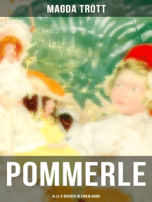 POMMERLE - Alle 6 Bücher in einem Band: Die schönsten Mädchenbücher: Mit Pommerle durchs Kinderland, Pommerles Jugendzeit, Pommerle auf Reisen, Pommerle im Frühling des Lebens...