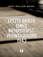 Letzte Briefe eines Wehrdienstverweigerers 1943