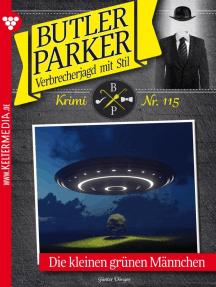 Butler Parker 115 – Kriminalroman: Die kleinen grünen Männchen