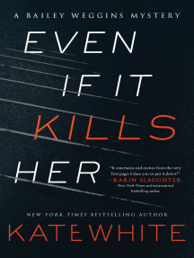 Even If It Kills Her: A Bailey Weggins Mystery