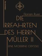 Die Irrfahrten des Herrn Müller II