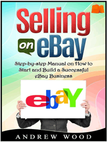 Selling on eBay: Step-by-step Manual on How to Start and Build a Successful eBay Business