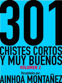 301 Chistes Cortos y Muy Buenos, Volumen 2