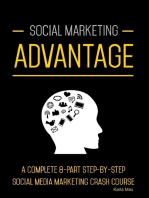 Social Marketing Advantage - A Complete 8-Part Step-by-Step Social Media Marketing Crash Course