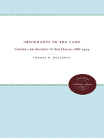 Immigrants on the Land: Coffee and Society in São Paulo, 1886-1934