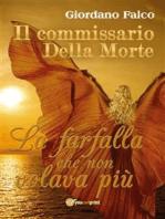 Il commissario Della Morte. La farfalla che non volava più