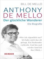 Anthony de Mello - Der glückliche Wanderer