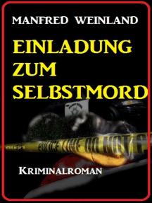 Einladung zum Selbstmord: Kriminalroman