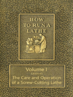How to Run a Lathe - Volume I (Edition 43) The Care and Operation of a Screw-Cutting Lathe