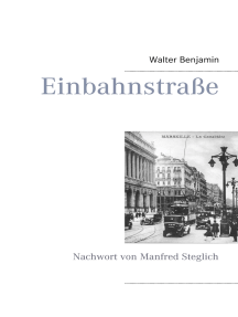 Einbahnstraße: Mit einem Nachwort von Manfred Steglich