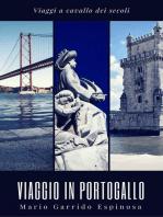 Viaggi a cavallo dei secoli. Viaggio in Portogallo