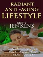 Radiant anti aging lifestyle