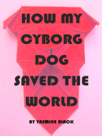 How My Cyborg Dog Saved the World