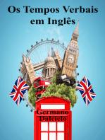 Os Tempos Verbais em Inglês