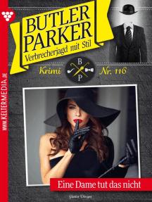 Butler Parker 116 – Kriminalroman: Eine Dame tut das nicht