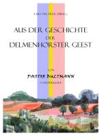 Aus der Geschichte der Delmenhorster Geest: von Pastor Bultmann Ganderkesee