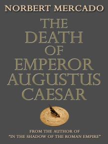 The Death Of Emperor Augustus Caesar